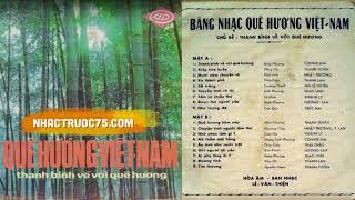 Băng Nhạc Quê Hương Việt Nam - Thanh Bình Về Với Quê Hương – Thu Âm Trước 1975