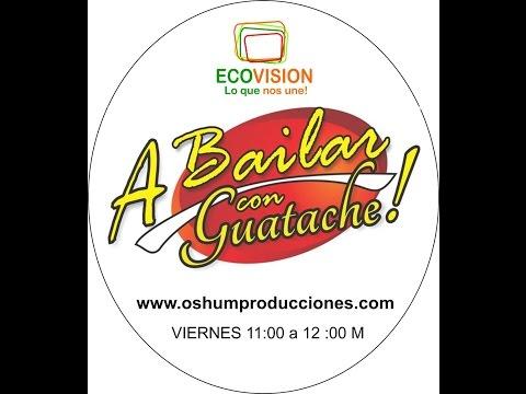 PROGRAMA TELEVISIVO A BAILAR CON GUATACHE N° 6 POR ECOVISION VALENCIA VENEZUELA