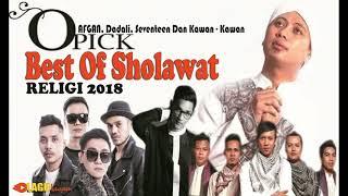Lagu Religi OPICK AFGAN Dadali Seventeen Dan Kawan Kawan - Best Of SHOLAWAT RELIGI 2018