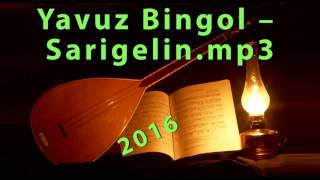 Yavuz Bingol – Sarigelin mp3