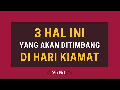 Inilah 3 Hal Yang Akan Ditimbang di Hari Kiamat – Poster Dakwah Yufid TV