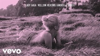 Lady Gaga - Million Reasons (Andrelli Remix/Audio)