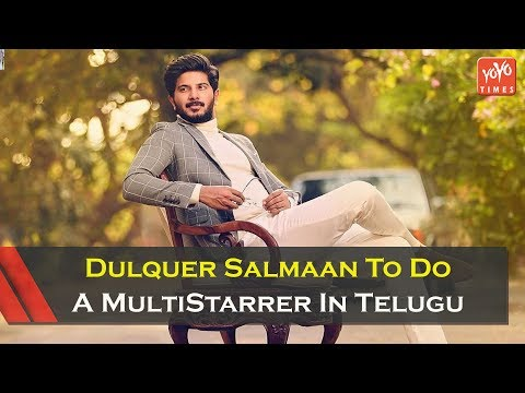Dulquer Salmaan To Do A Multi Starrer In Telugu Movies | Producer Dil Raju | Tollywood | YOYO Times