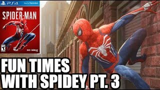 SPIDER-MAN PS4 - Fun Times With Spidey Pt.3