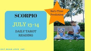 "SCORPIO - ""THE NEXT LEVEL OF RELATIONSHIP!"" SAL'S TIME PREDICTION JULY 13-14 DAILY TAROT READING"