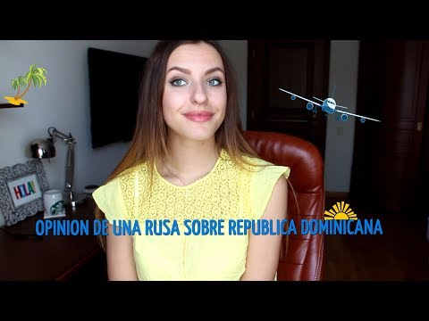 OPINION DE UNA RUSA SOBRE REPUBLICA DOMINICANA