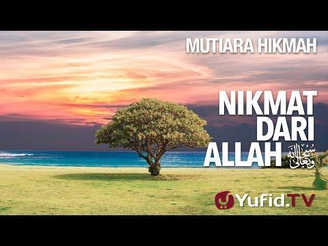 Nikmat Dari Allah - Ustadz Ahmad Zainuddin, Lc.