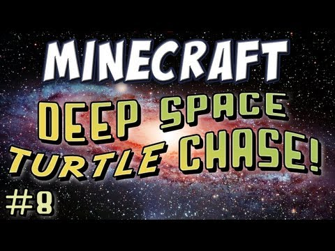 Minecraft - Deep Space Turtle Chase Part 8