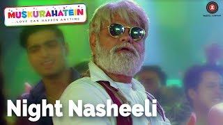 Night Nasheeli | Muskurahatein | Sanjay Mishra & Sonal Mudgal | Jay B | Rajat Nagpal