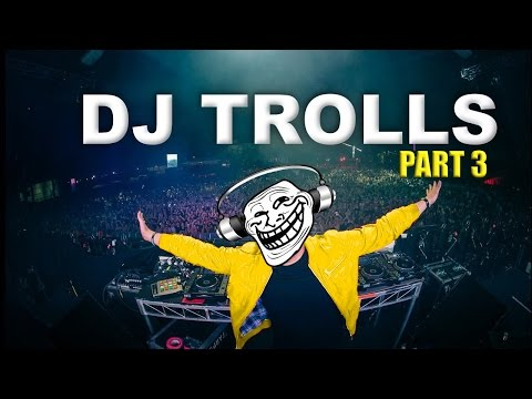DJs that Trolled the Crowd (Part 3)