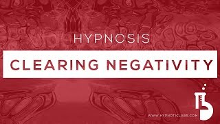 Hypnosis for Clearing Subconscious Negativity