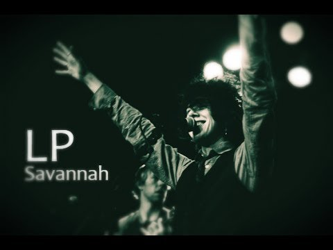 LP - Savannah [Lyric Video] #1