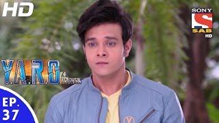 Y.A.R.O Ka Tashan - यारों का टशन - Episode 37 - 14th September, 2016