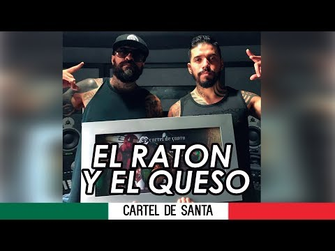 Cartel De Santa - El Raton Y El Queso (con Letra)!. video