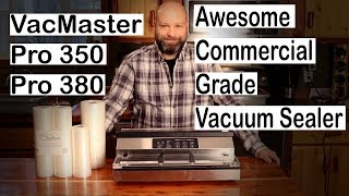 VacMaster Pro 350 and 380 Awesome Commercial Grade Vacuum Sealer