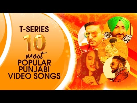 T Series 10 Most Popular Punjabi Video Songs | Latest Punjabi Song 2016 | T-Series Apna Punjab