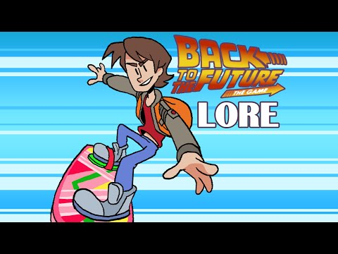 LORE - Back to the Future: The Game Lore in a minute!