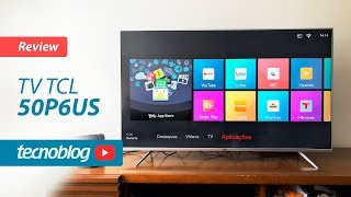 TV TCL P6US - Review Tecnoblog