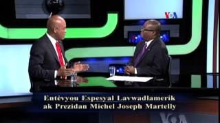 VIDEO: Entevyou Lavwadlamerik Ak Prezidan Haiti Michel Martelly