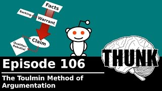 THUNK - 106. The Toulmin Method of Argumentation