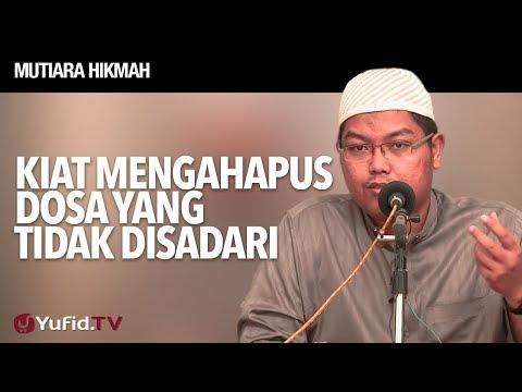 Mutiara Hikmah: Kiat Menghapus Dosa Yang Tidak Disadari - Ustadz DR FIranda Andirja, MA.