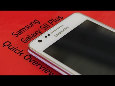 Samsung Galaxy S2 Plus - Quick Overview