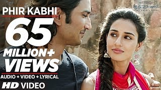 PHIR KABHI Video Song MS DHONI THE UNTOLD STORY Arijit Singh Sushant Singh Disha Patani