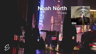 Noah North - Down