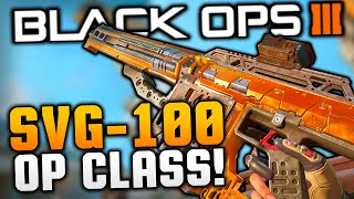 """""""OVERPOWERED SVG-100!!"""" Best SNIPER Class Setup! [Black Ops 3 Gameplay] Call of Duty"""