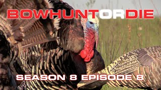 Bowhunt or Die Season 08 Episode 08