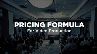 Pricing Formula for Video Production