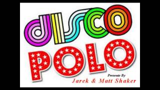 Disco Polo Set 2013 !!! Jarek & Matt Shaker Disco Polo Mix 2013