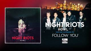 Night Riots - Follow You