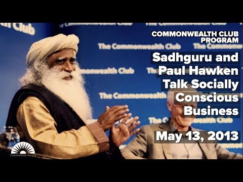 Sadhguru And Paul Hawken Talk Socially Conscious Business (5 13 13) video