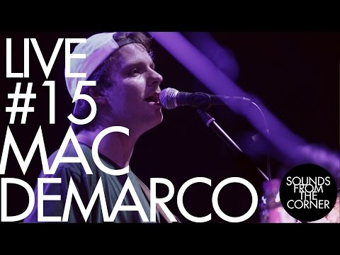 Sounds From The Corner : Live #15 Mac DeMarco