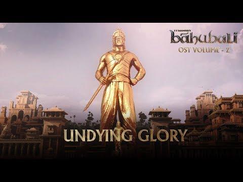 Baahubali OST - Volume 02 - Undying Glory | MM Keeravaani