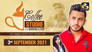 COFFEE STUDIO WITH MUDITHA AND ISHI II 2021-09-05