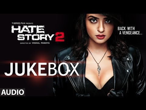 Hate Story 2 Full Audio Songs Jukebox | Jay Bhanushali | Surveen...