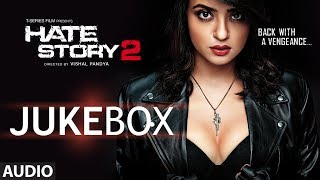Hate Story - Hate Story 2 Full Audio Songs Jukebox | Jay Bhanushali | Surveen Chawla