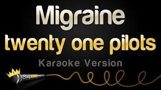 twenty one pilots - Migraine (Karaoke Version)