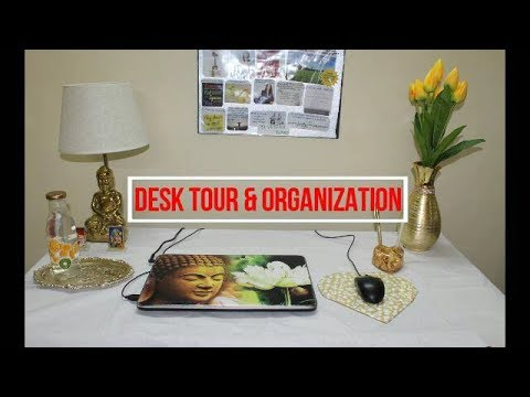 Indian Desk Tour and Organization 2018