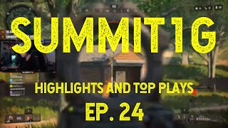 SUMMIT1G Highlights, Best Plays and Top Moments | EP24