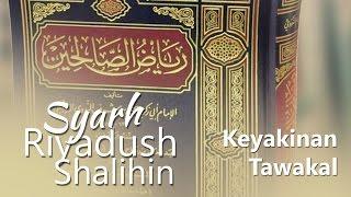 Kitab Riyadhus Shalihin : Yakin dan Tawakal (1)- Ustadz Aris Munandar