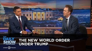 The New World Order Under Trump: The Daily Show