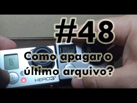 #48 - Como apagar o último arquivo? * GoPro Tips - Dicas GoPro