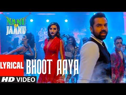 Bhoot Aaya Lyrical Song | Nanu Ki Jaanu | Abhay Deol | Patralekhaa | Mika Singh | Fazilpuria