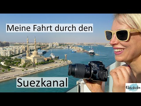 #335 - Meine Fahrt durch den Suezkanal mit AIDAprima - Orient Tour