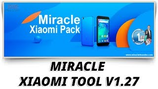 Miracle Xiaomi Tool 1.27 World's First MTK | Qualcomm