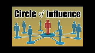 Circle of Influence - What is it and Why You should Know About It