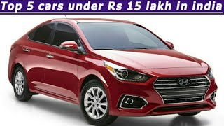 TOP 5 CARS UNDER 15 LAKHS !! TECH ANDROID GUYS !!